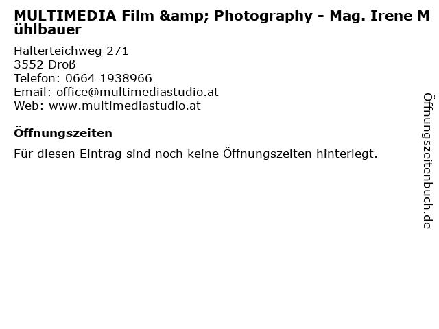 MULTIMEDIA Film & Photography - Mag. Irene Mühlbauer in Droß: Adresse und Öffnungszeiten