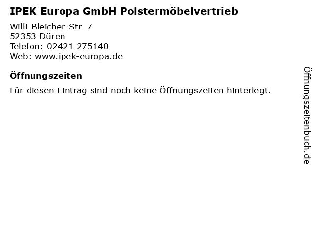 IPEK Europa GmbH Polstermöbelvertrieb in Düren: Adresse und Öffnungszeiten