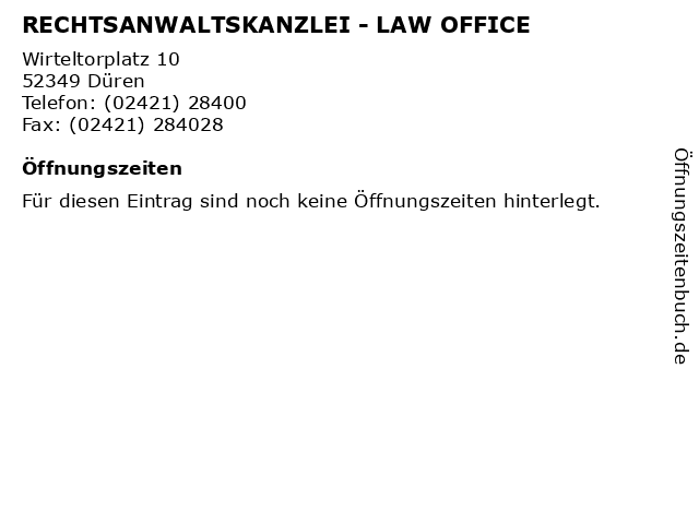 RECHTSANWALTSKANZLEI - LAW OFFICE in Düren: Adresse und Öffnungszeiten