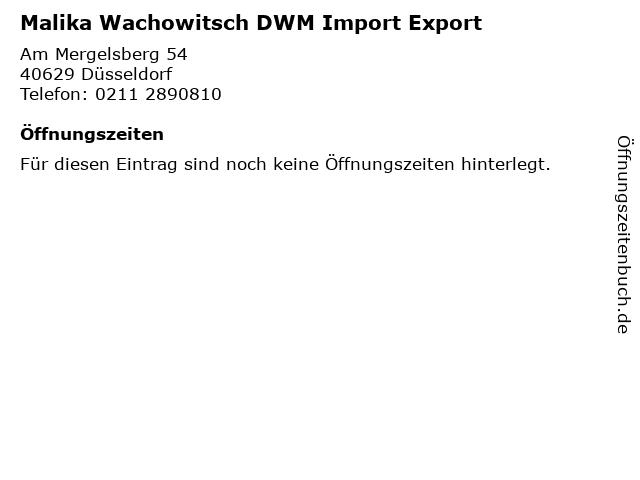 Malika Wachowitsch DWM Import Export in Düsseldorf: Adresse und Öffnungszeiten