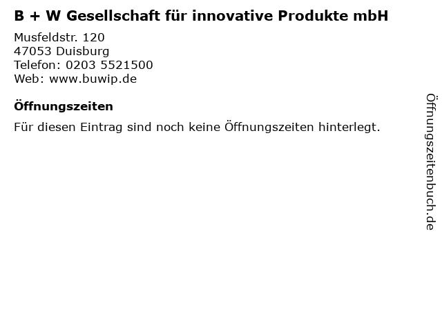 B + W Gesellschaft für innovative Produkte mbH in Duisburg: Adresse und Öffnungszeiten