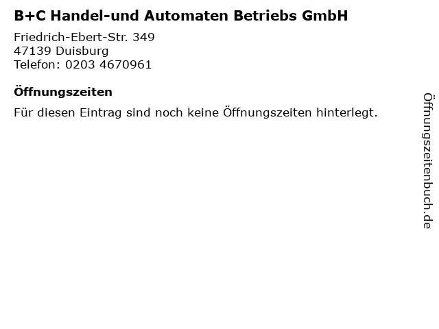 B+C Handel-und Automaten Betriebs GmbH in Duisburg: Adresse und Öffnungszeiten