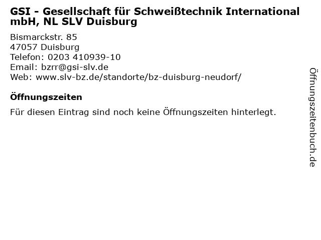 GSI - Gesellschaft für Schweißtechnik International mbH, NL SLV Duisburg in Duisburg: Adresse und Öffnungszeiten
