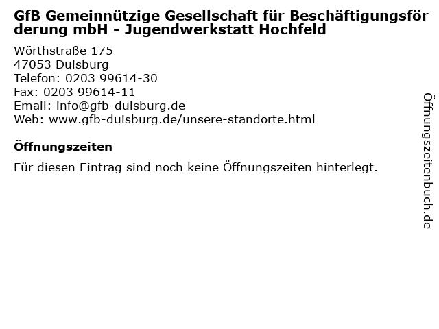 GfB Gemeinnützige Gesellschaft für Beschäftigungsförderung mbH - Jugendwerkstatt Hochfeld in Duisburg: Adresse und Öffnungszeiten