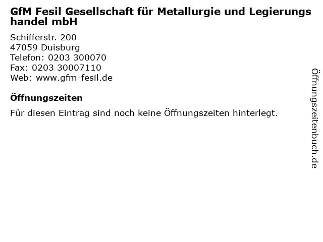 GfM Fesil Gesellschaft für Metallurgie und Legierungshandel mbH in Duisburg: Adresse und Öffnungszeiten