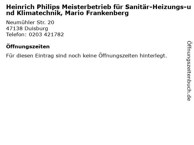 Heinrich Philips Meisterbetrieb für Sanitär-Heizungs-und Klimatechnik, Mario Frankenberg in Duisburg: Adresse und Öffnungszeiten