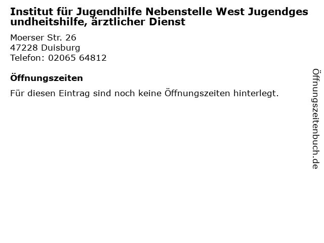 Institut für Jugendhilfe Nebenstelle West Jugendgesundheitshilfe, ärztlicher Dienst in Duisburg: Adresse und Öffnungszeiten