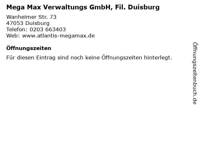 Mega Max Verwaltungs GmbH, Fil. Duisburg in Duisburg: Adresse und Öffnungszeiten