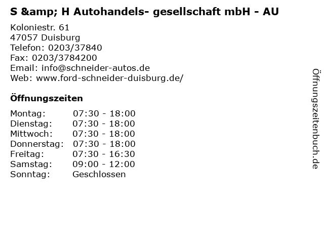 S & H Autohandels- gesellschaft mbH - AU in Duisburg: Adresse und Öffnungszeiten