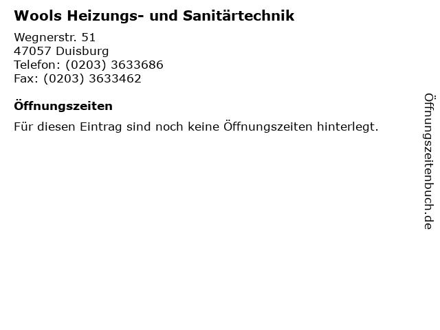 Wools Heizungs- und Sanitärtechnik in Duisburg: Adresse und Öffnungszeiten