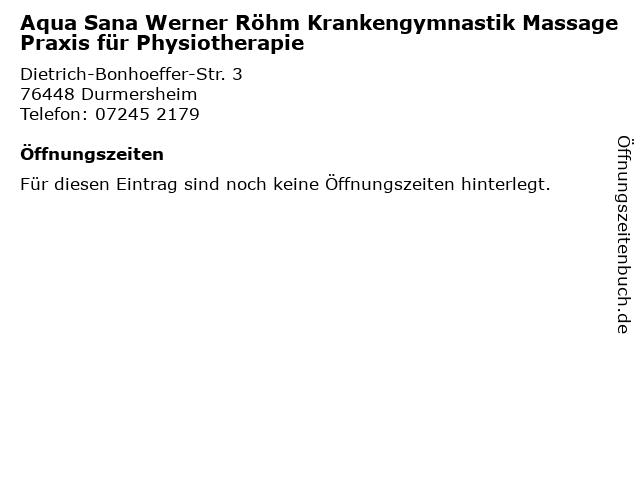 Aqua Sana Werner Röhm Krankengymnastik Massage Praxis für Physiotherapie in Durmersheim: Adresse und Öffnungszeiten