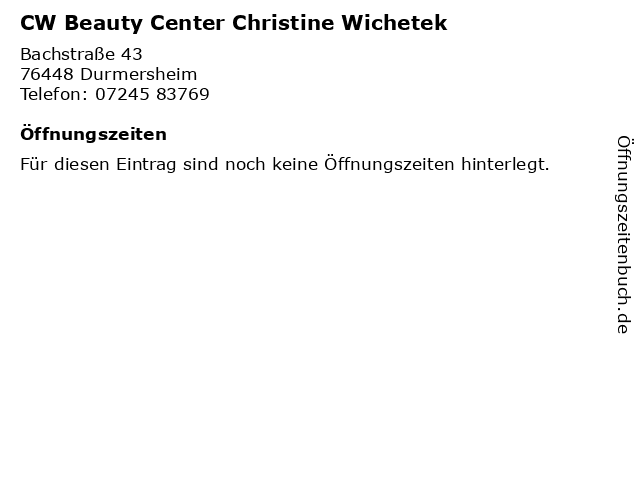 CW Beauty Center Christine Wichetek in Durmersheim: Adresse und Öffnungszeiten