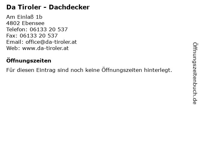 Da Tiroler - Dachdecker in Ebensee: Adresse und Öffnungszeiten