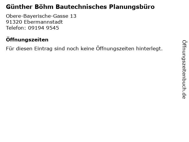 Günther Böhm Bautechnisches Planungsbüro in Ebermannstadt: Adresse und Öffnungszeiten