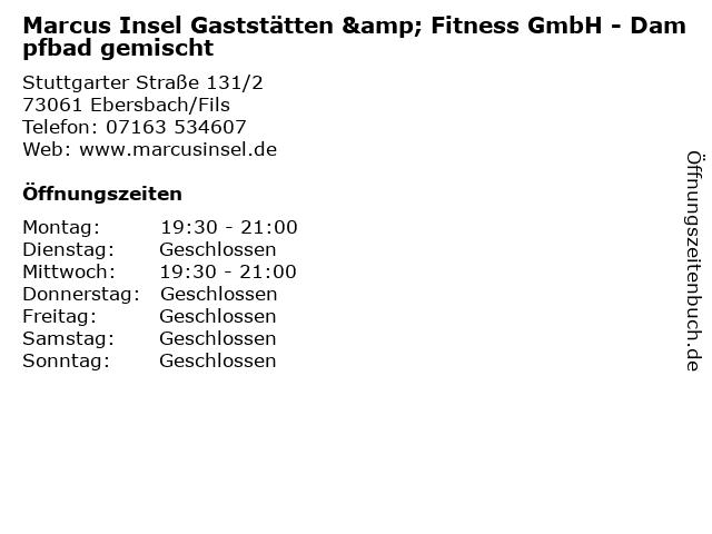 Marcus Insel Gaststätten & Fitness GmbH - Dampfbad gemischt in Ebersbach/Fils: Adresse und Öffnungszeiten