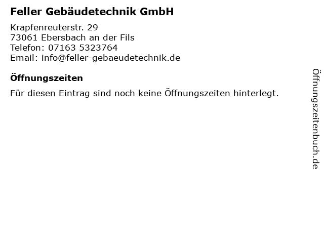 Feller Gebaeudetechnik (Bürozeiten) in Ebersbach: Adresse und Öffnungszeiten