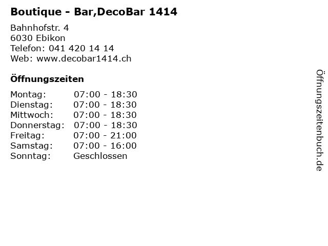 Boutique - Bar,DecoBar 1414 in Ebikon: Adresse und Öffnungszeiten