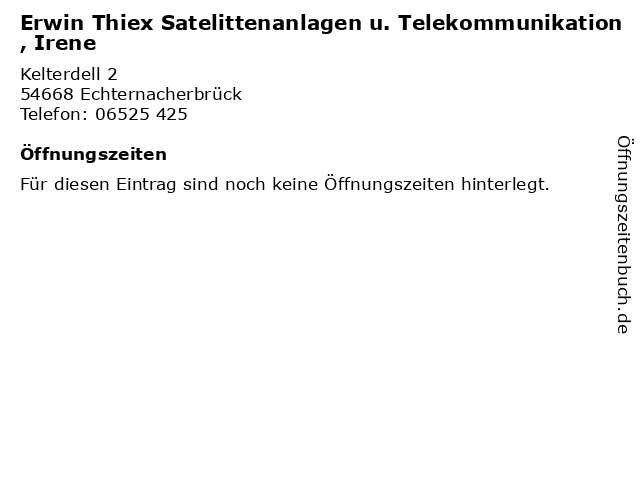 Erwin Thiex Satelittenanlagen u. Telekommunikation, Irene in Echternacherbrück: Adresse und Öffnungszeiten