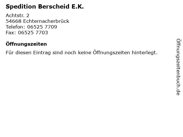 Spedition Berscheid E.K. in Echternacherbrück: Adresse und Öffnungszeiten