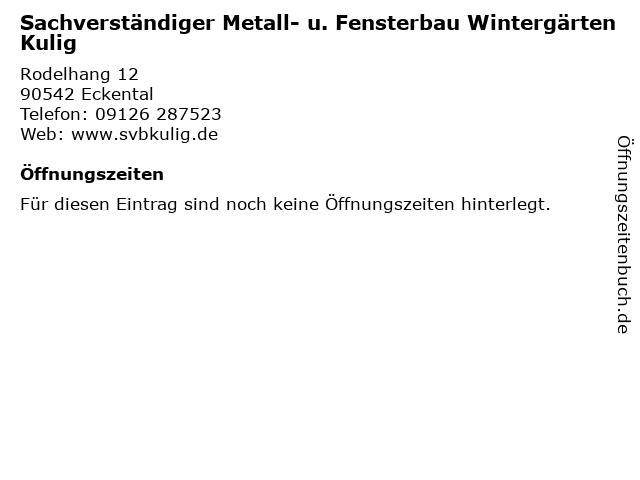 Sachverständiger Metall- u. Fensterbau Wintergärten Kulig in Eckental: Adresse und Öffnungszeiten