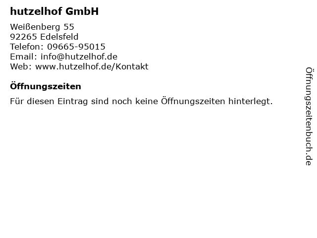 hutzelhof GmbH in Edelsfeld: Adresse und Öffnungszeiten
