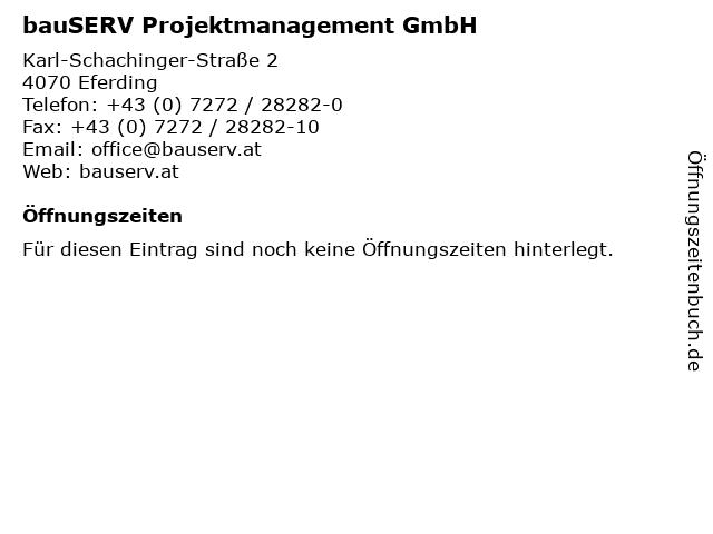 bauSERV Projektmanagement GmbH in Eferding: Adresse und Öffnungszeiten