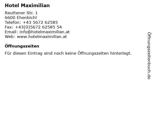 Hotel Maximilian in Ehenbichl: Adresse und Öffnungszeiten