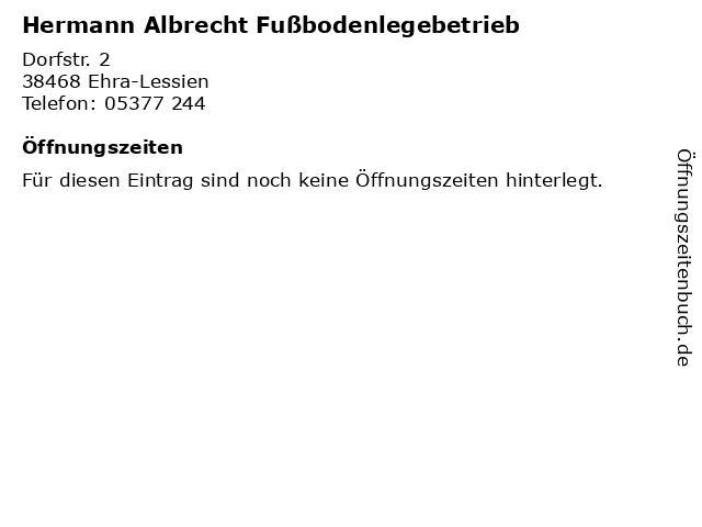 Hermann Albrecht Fußbodenlegebetrieb in Ehra-Lessien: Adresse und Öffnungszeiten