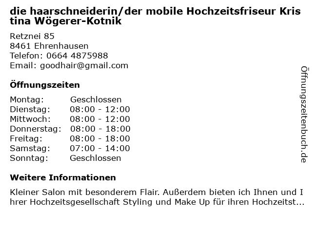 die haarschneiderin/der mobile Hochzeitsfriseur Kristina Wögerer-Kotnik in Ehrenhausen: Adresse und Öffnungszeiten