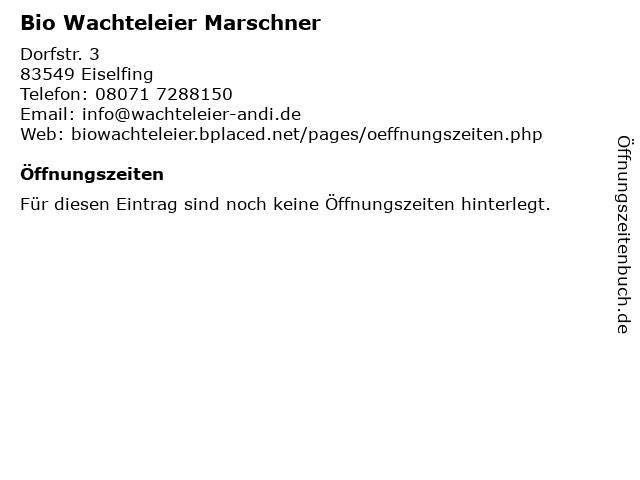 Bio Wachteleier Marschner in Eiselfing: Adresse und Öffnungszeiten