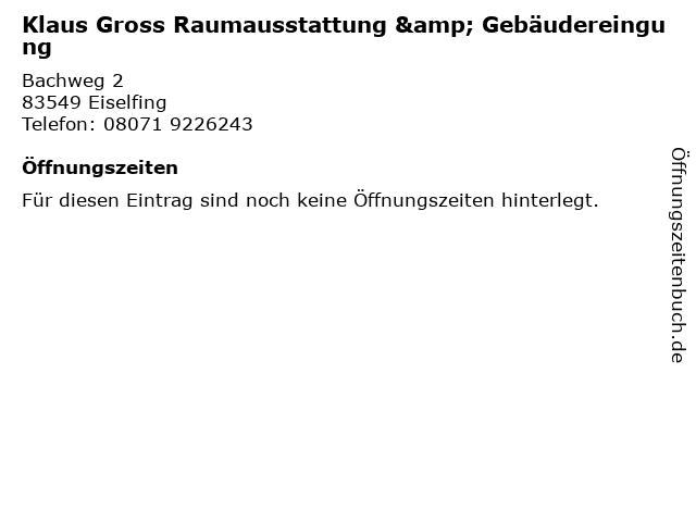 Klaus Gross Raumausstattung & Gebäudereingung in Eiselfing: Adresse und Öffnungszeiten