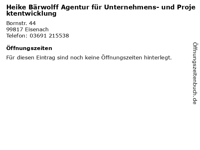 Heike Bärwolff Agentur für Unternehmens- und Projektentwicklung in Eisenach: Adresse und Öffnungszeiten