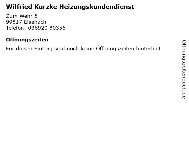 Wilfried Kurzke Heizungskundendienst in Eisenach: Adresse und Öffnungszeiten