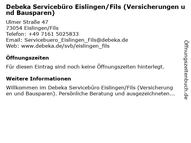 Debeka Servicebüro Ebersbach an der Fils in Ebersbach an der Fils: Adresse und Öffnungszeiten