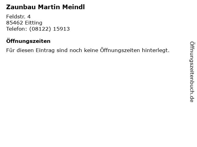 Zaunbau Martin Meindl in Eitting: Adresse und Öffnungszeiten