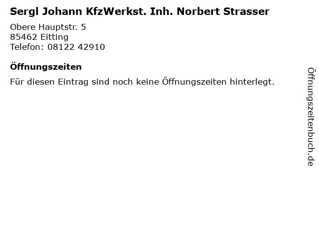 Sergl Johann KfzWerkst. Inh. Norbert Strasser in Eitting: Adresse und Öffnungszeiten
