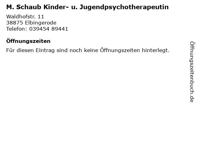 M. Schaub Kinder- u. Jugendpsychotherapeutin in Elbingerode: Adresse und Öffnungszeiten