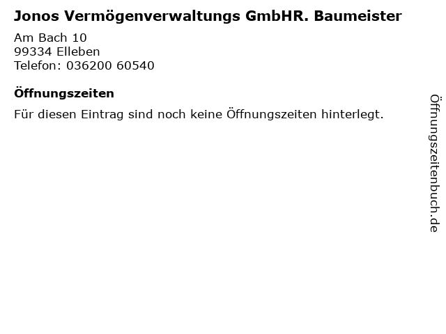 Jonos Vermögenverwaltungs GmbHR. Baumeister in Elleben: Adresse und Öffnungszeiten