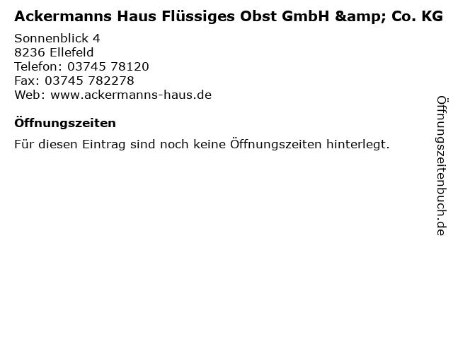Ackermanns Haus Flüssiges Obst GmbH & Co. KG in Ellefeld: Adresse und Öffnungszeiten