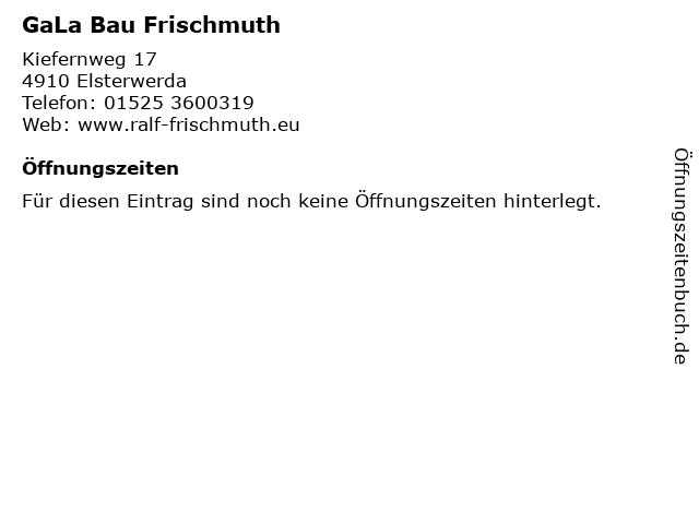 GaLa Bau Frischmuth in Elsterwerda: Adresse und Öffnungszeiten