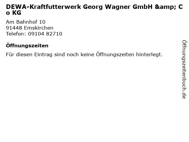 DEWA-Kraftfutterwerk Georg Wagner GmbH & Co KG in Emskirchen: Adresse und Öffnungszeiten