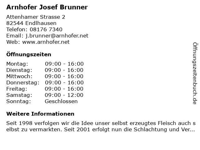 Arnhofer Josef Brunner in Endlhausen: Adresse und Öffnungszeiten