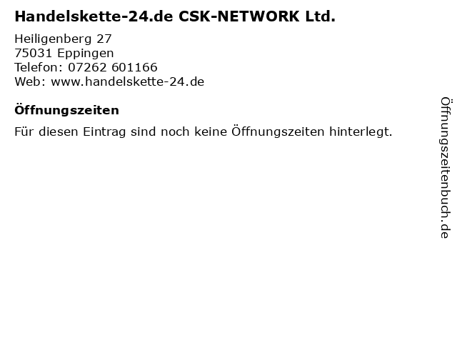 Handelskette-24.de CSK-NETWORK Ltd. in Eppingen: Adresse und Öffnungszeiten