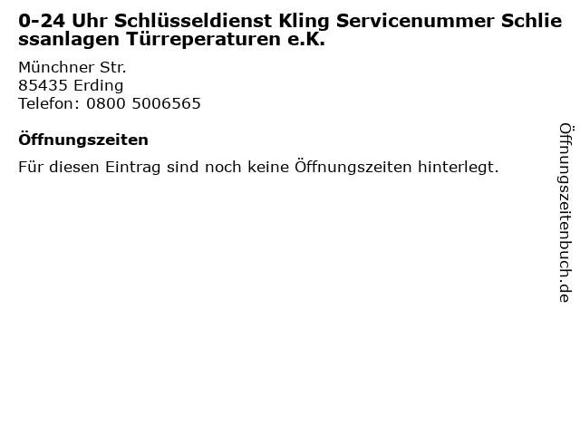 0-24 Uhr Schlüsseldienst Kling Servicenummer Schliessanlagen Türreperaturen e.K. in Erding: Adresse und Öffnungszeiten