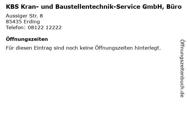 KBS Kran- und Baustellentechnik-Service GmbH, Büro in Erding: Adresse und Öffnungszeiten