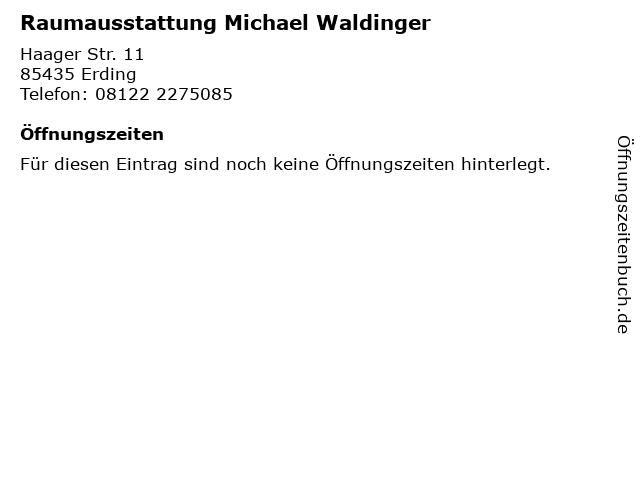Raumausstattung Michael Waldinger in Erding: Adresse und Öffnungszeiten