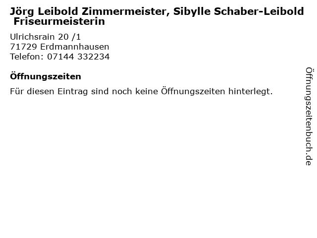 Jörg Leibold Zimmermeister, Sibylle Schaber-Leibold Friseurmeisterin in Erdmannhausen: Adresse und Öffnungszeiten
