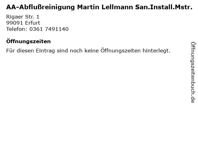 AA-Abflußreinigung Martin Lellmann San.Install.Mstr. in Erfurt: Adresse und Öffnungszeiten