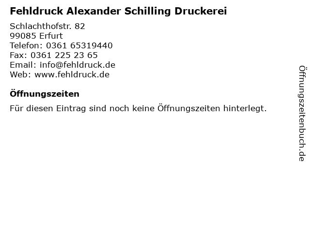 Fehldruck Alexander Schilling Druckerei in Erfurt: Adresse und Öffnungszeiten