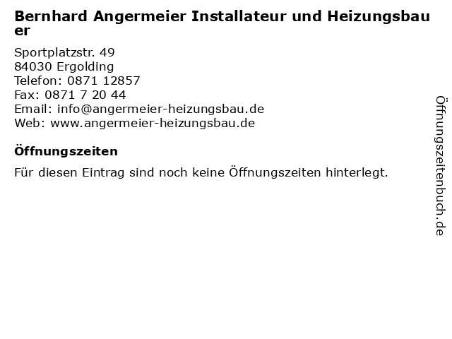 Bernhard Angermeier Installateur und Heizungsbauer in Ergolding: Adresse und Öffnungszeiten